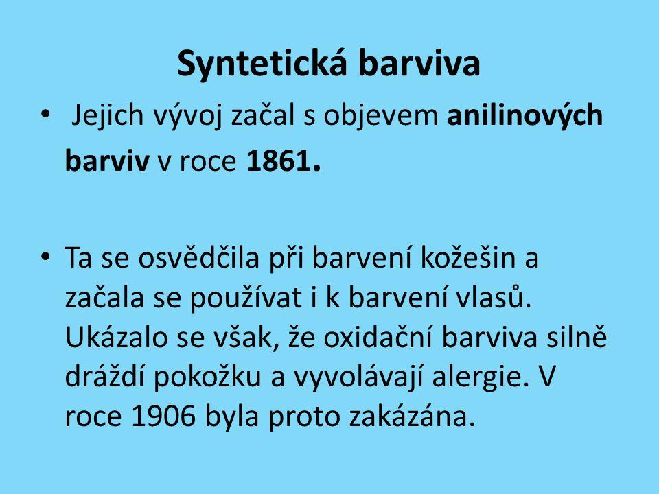 Syntetická barviva Jejich vývoj začal s objevem anilinových barviv v roce 1861.