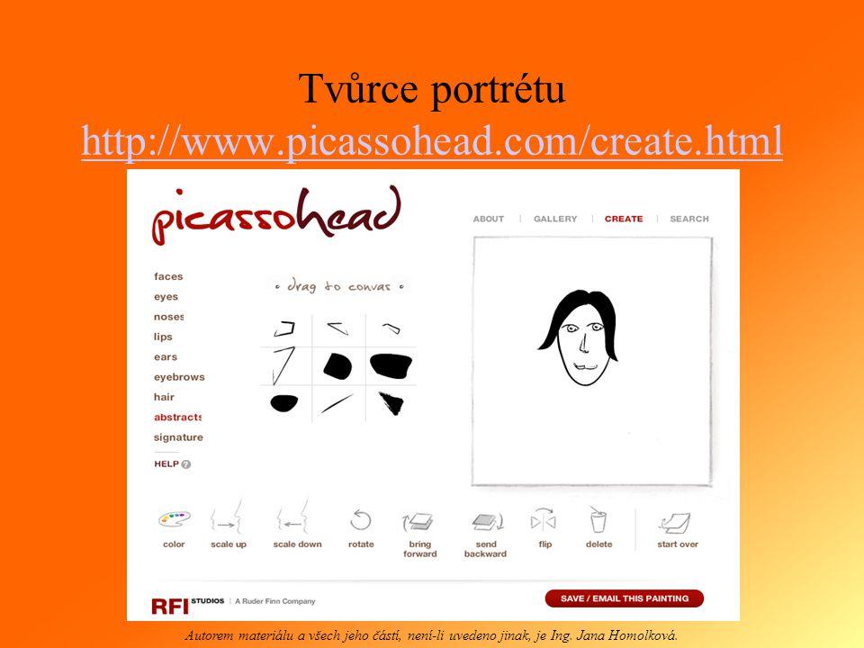 Přehled grafických programů http://www.picassohead.com/create.html http://www.webinpaint.com http://flashface.ctapt.de/ http://www.chibimachine.com http://pivotanimator.net http://www.nga.gov/kids/zone/paintbox.htm http://www.zefrank.com/flowers http://www.sumopaint.com/app http://pixlr.com Autorem materiálu a všech jeho částí, není-li uvedeno jinak, je Ing.