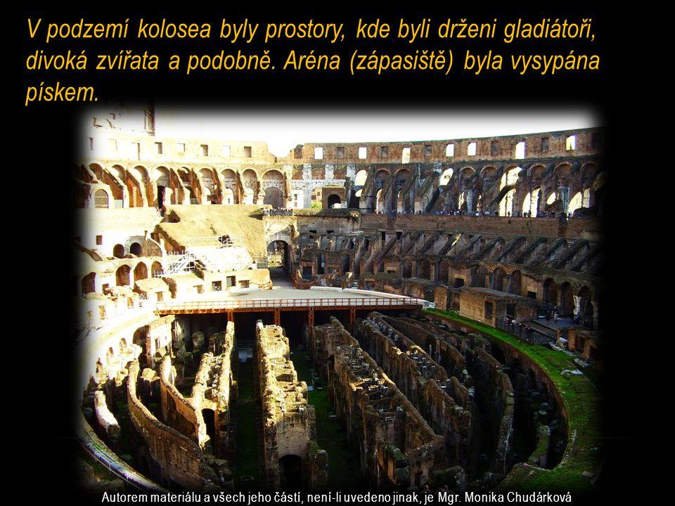 V podzemí kolosea byly prostory, kde byli drženi gladiátoři, divoká zvířata a podobně.