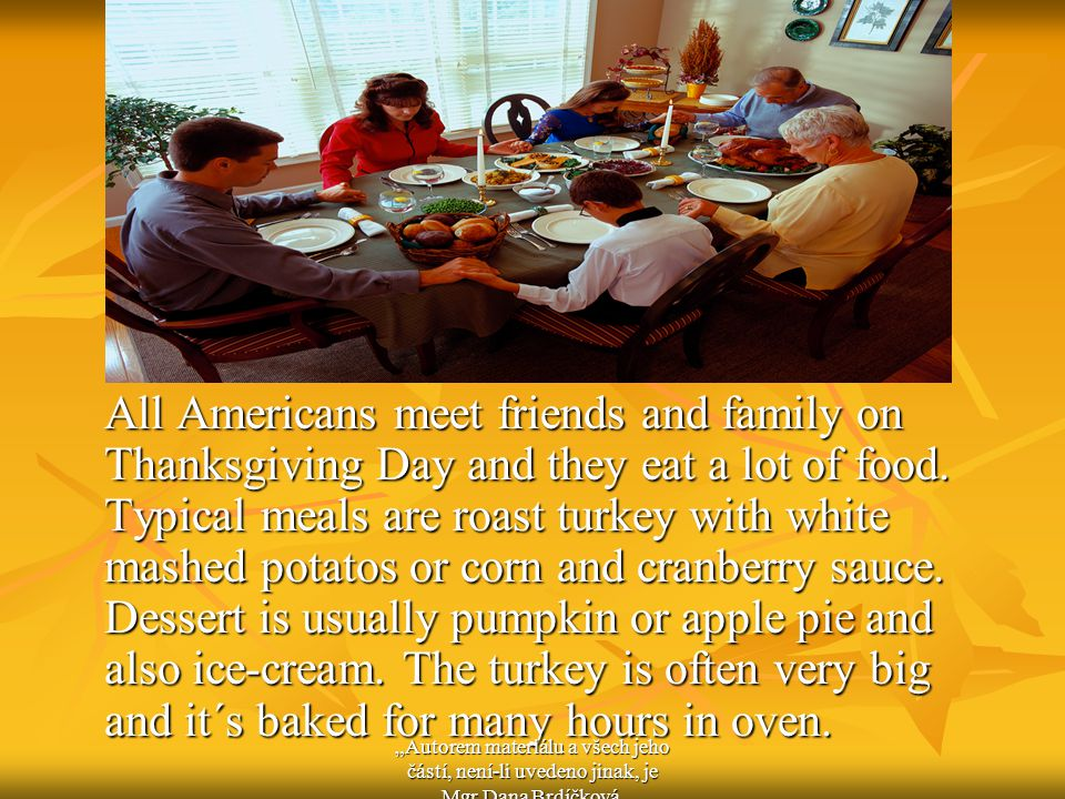 Complete sentences.Americans eat on Thanksgiving Day ….potatos and roasted …..