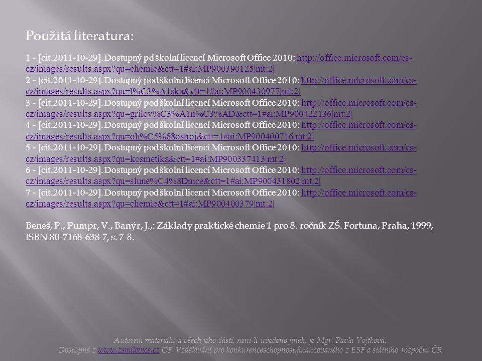 Použitá literatura: Autorem materiálu a všech jeho částí, není-li uvedeno jinak, je Mgr.