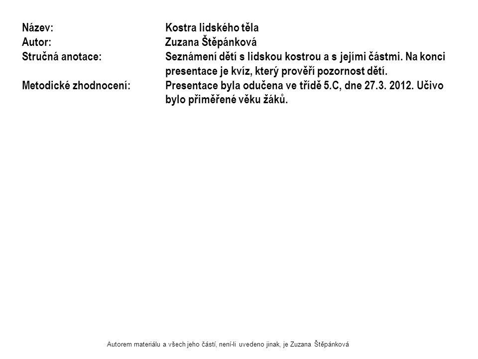 KOSTRA LIDSKÉHO TĚLA Autorem materiálu a všech jeho částí, není-li uvedeno jinak, je Zuzana Štěpánková