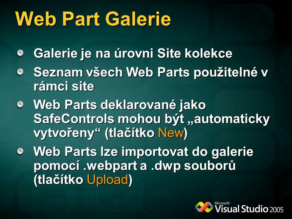 """Web Part Galerie Galerie je na úrovni Site kolekce Seznam všech Web Parts použitelné v rámci site Web Parts deklarované jako SafeControls mohou být """"a"""