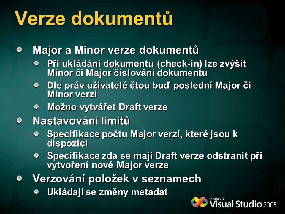 Verze dokumentů Major a Minor verze dokumentů Při ukládání dokumentu (check-in) lze zvýšit Minor či Major číslování dokumentu Dle práv uživatelé čtou