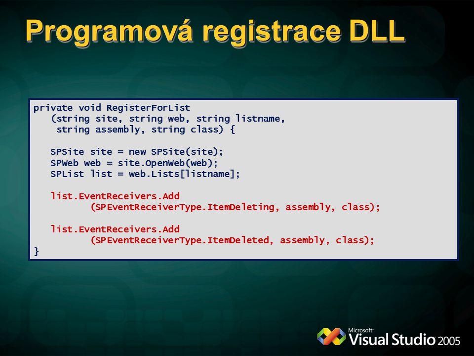 Programová registrace DLL private void RegisterForList (string site, string web, string listname, string assembly, string class) { SPSite site = new S