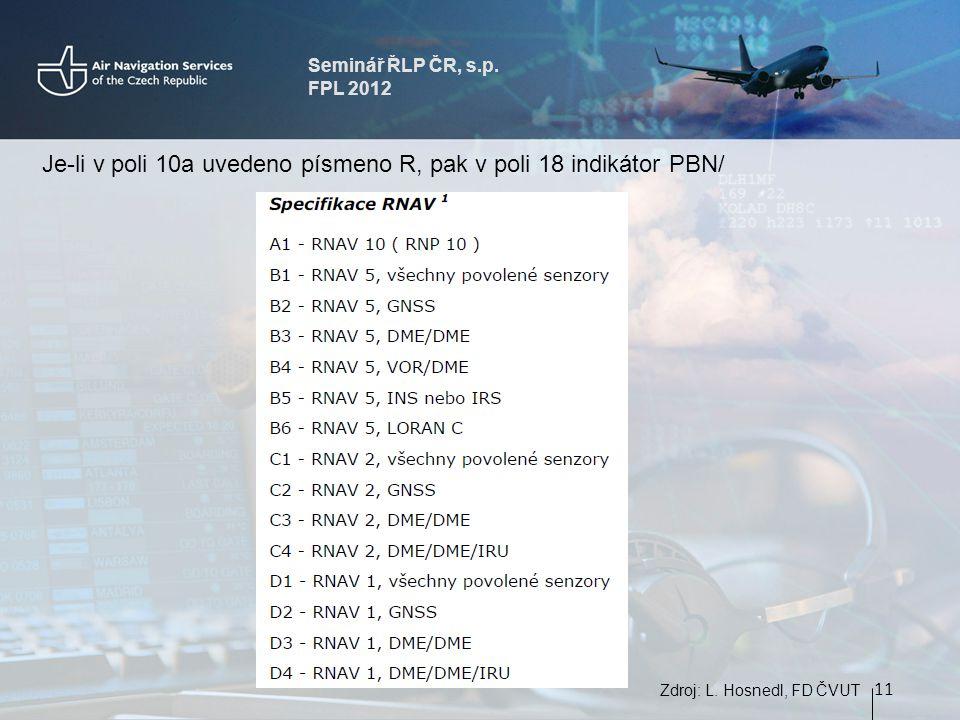 Seminář ŘLP ČR, s.p. FPL 2012 11 Zdroj: L.