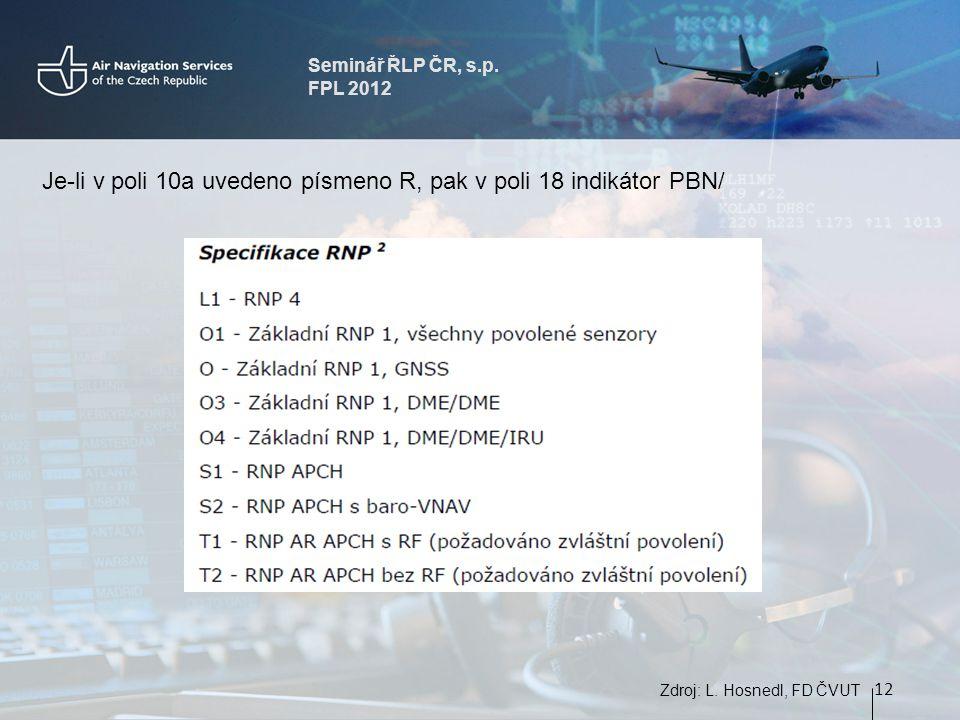Seminář ŘLP ČR, s.p. FPL 2012 12 Zdroj: L.