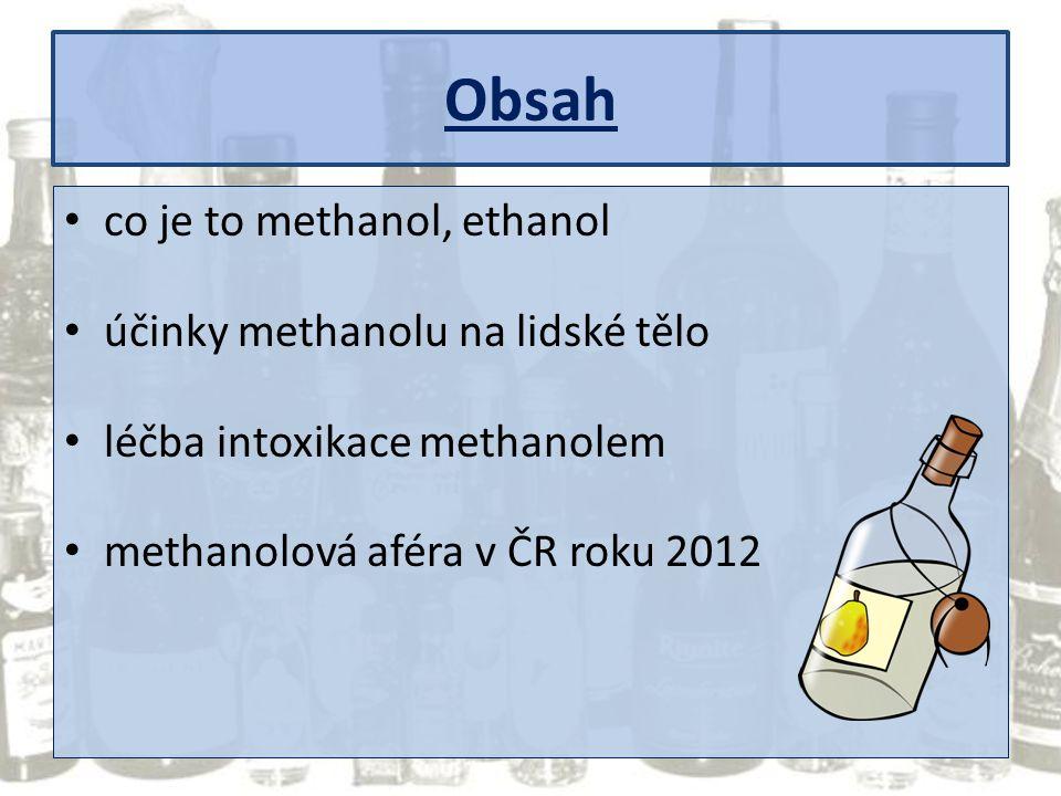 Obsah co je to methanol, ethanol účinky methanolu na lidské tělo léčba intoxikace methanolem methanolová aféra v ČR roku 2012