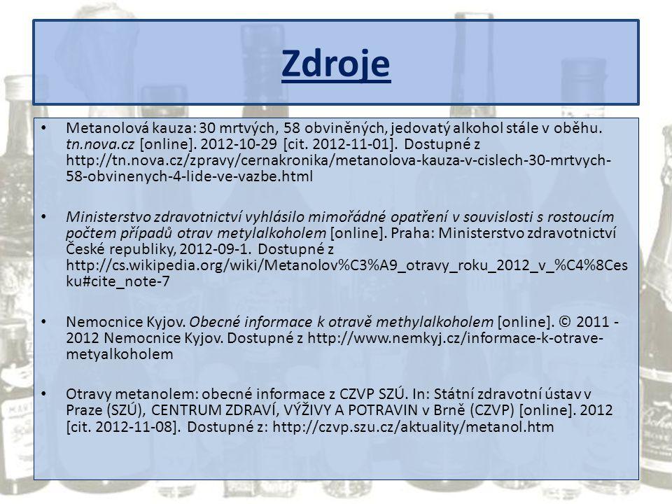 Zdroje Metanolová kauza: 30 mrtvých, 58 obviněných, jedovatý alkohol stále v oběhu. tn.nova.cz [online]. 2012-10-29 [cit. 2012-11-01]. Dostupné z http