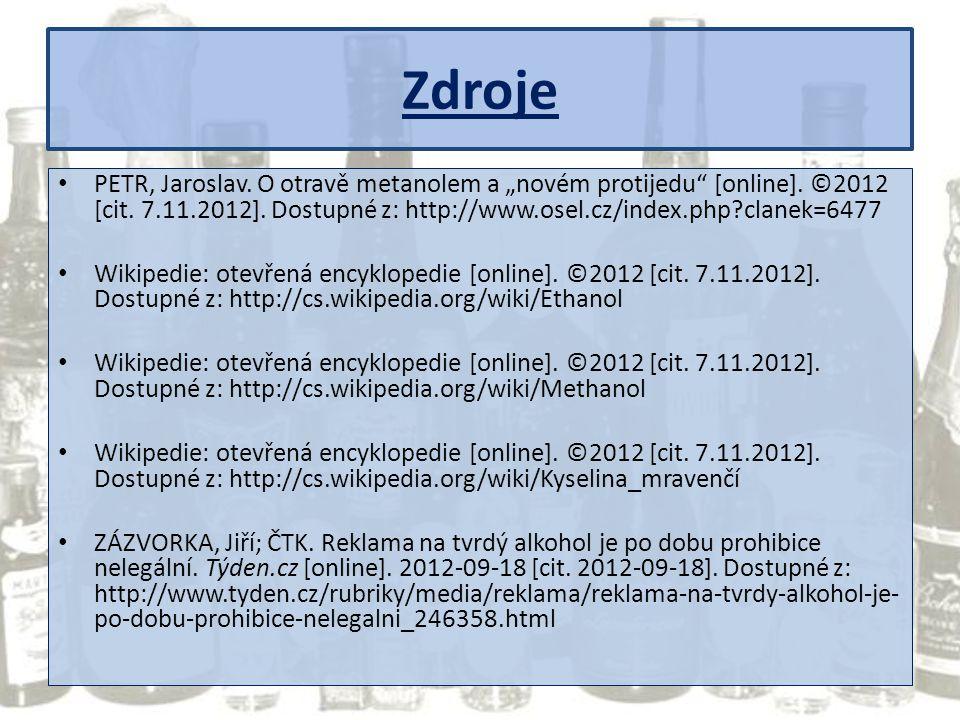 """Zdroje PETR, Jaroslav. O otravě metanolem a """"novém protijedu"""" [online]. ©2012 [cit. 7.11.2012]. Dostupné z: http://www.osel.cz/index.php?clanek=6477 W"""