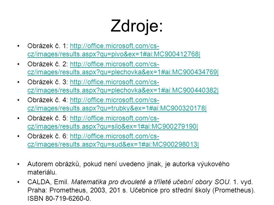 Zdroje: Obrázek č. 1: http://office.microsoft.com/cs- cz/images/results.aspx?qu=pivo&ex=1#ai:MC900412768|http://office.microsoft.com/cs- cz/images/res