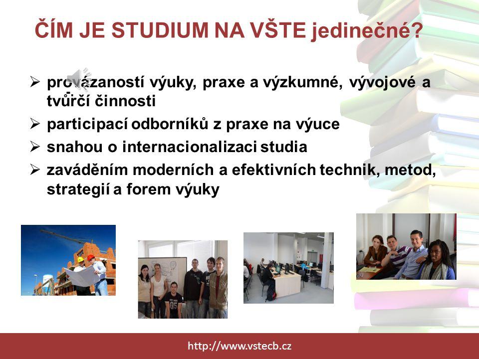 http://www.vstecb.cz ČÍM JE STUDIUM NA VŠTE jedinečné.