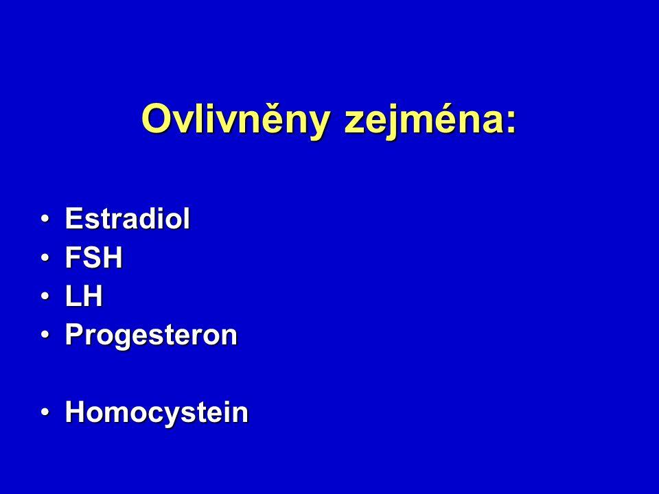 Ovlivněny zejména: EstradiolEstradiol FSHFSH LHLH ProgesteronProgesteron HomocysteinHomocystein