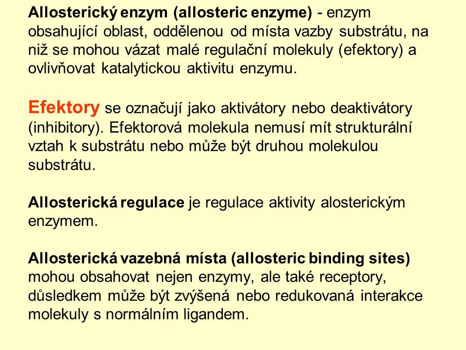 Allosterický enzym (allosteric enzyme) - enzym obsahující oblast, oddělenou od místa vazby substrátu, na niž se mohou vázat malé regulační molekuly (e