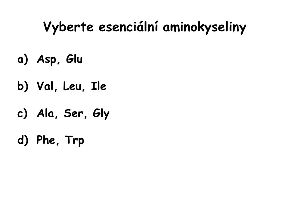 Z některých aminokyselin vznikají další důležité látky: a)tyrozin → serotonin b)serin → ethanolamin c)tryptofan → katecholaminy d)cystein → taurin