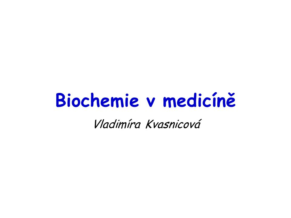Biochemie v medicíně Vladimíra Kvasnicová