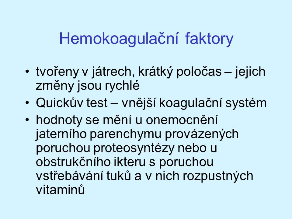 Hemokoagulační faktory tvořeny v játrech, krátký poločas – jejich změny jsou rychlé Quickův test – vnější koagulační systém hodnoty se mění u onemocně