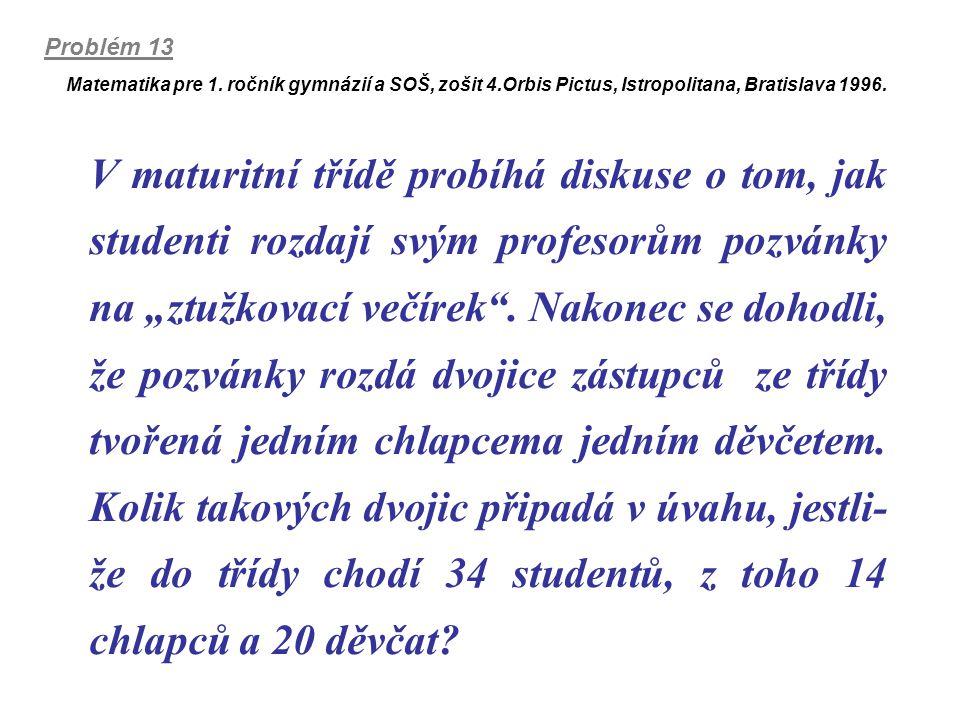 Matematika pre 1. ročník gymnázií a SOŠ, zošit 4.Orbis Pictus, Istropolitana, Bratislava 1996. V maturitní třídě probíhá diskuse o tom, jak studenti r