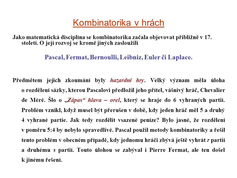 Další rozvoj kombinatoriky je spojen se jmény Jakob Bernoulli, G.