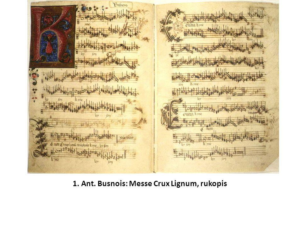 1. Ant. Busnois: Messe Crux Lignum, rukopis