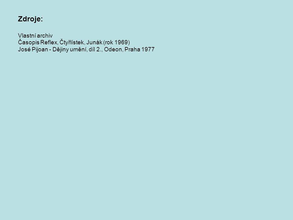 Zdroje: Vlastní archiv Časopis Reflex, Čtyřlístek, Junák (rok 1969) José Pijoan - Dějiny umění, díl 2., Odeon, Praha 1977