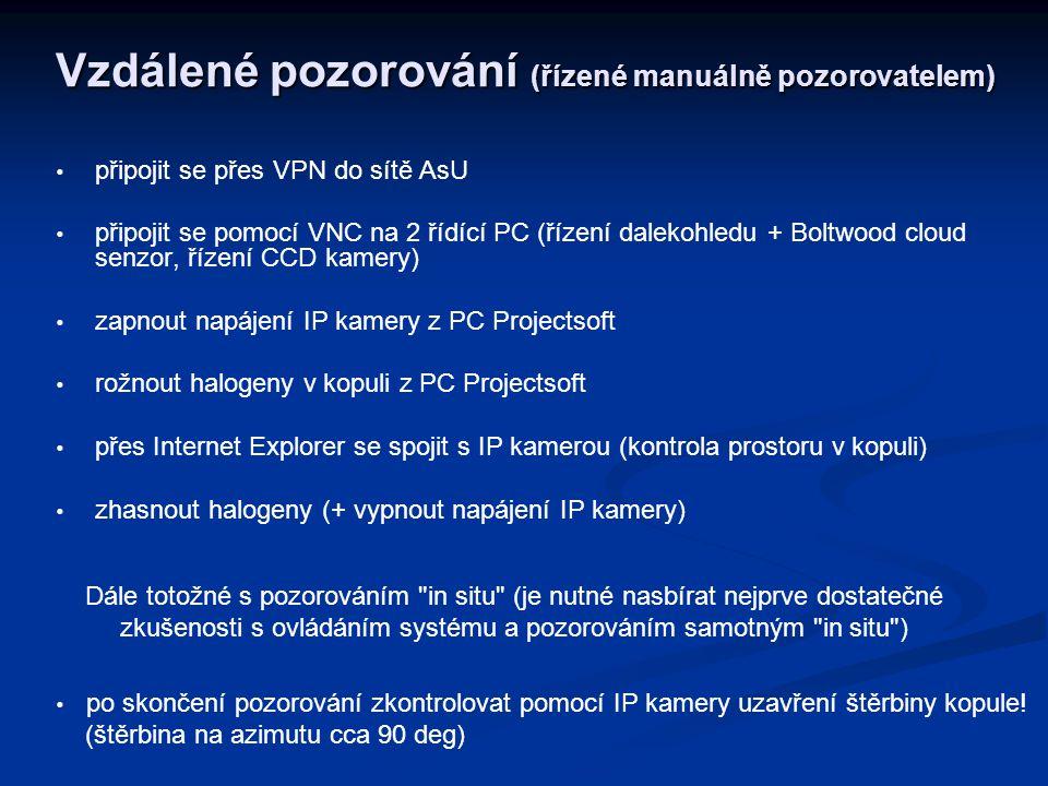Vzdálené pozorování (řízené manuálně pozorovatelem)   připojit se přes VPN do sítě AsU   připojit se pomocí VNC na 2 řídící PC (řízení dalekohledu