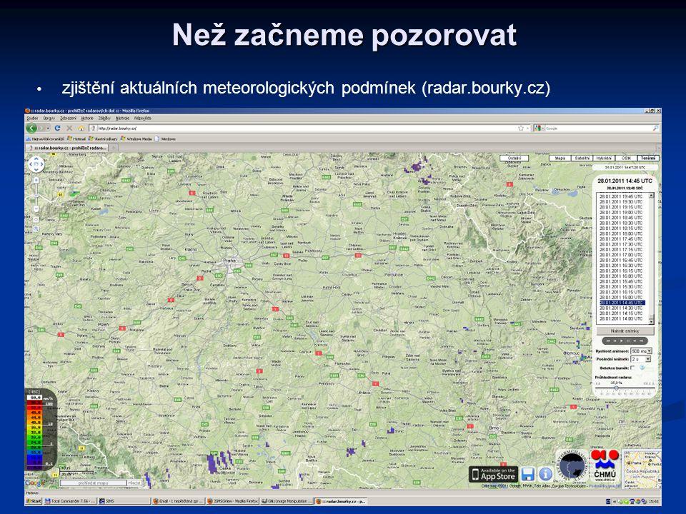 Než začneme pozorovat   zjištění aktuálních meteorologických podmínek (radar.bourky.cz)