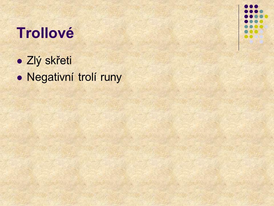 Trollové Zlý skřeti Negativní trolí runy