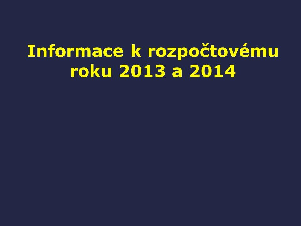 Informace k rozpočtovému roku 2013 a 2014
