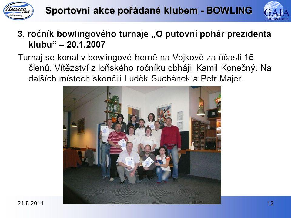 21.8.201412 Sportovní akce pořádané klubem - BOWLING 3.