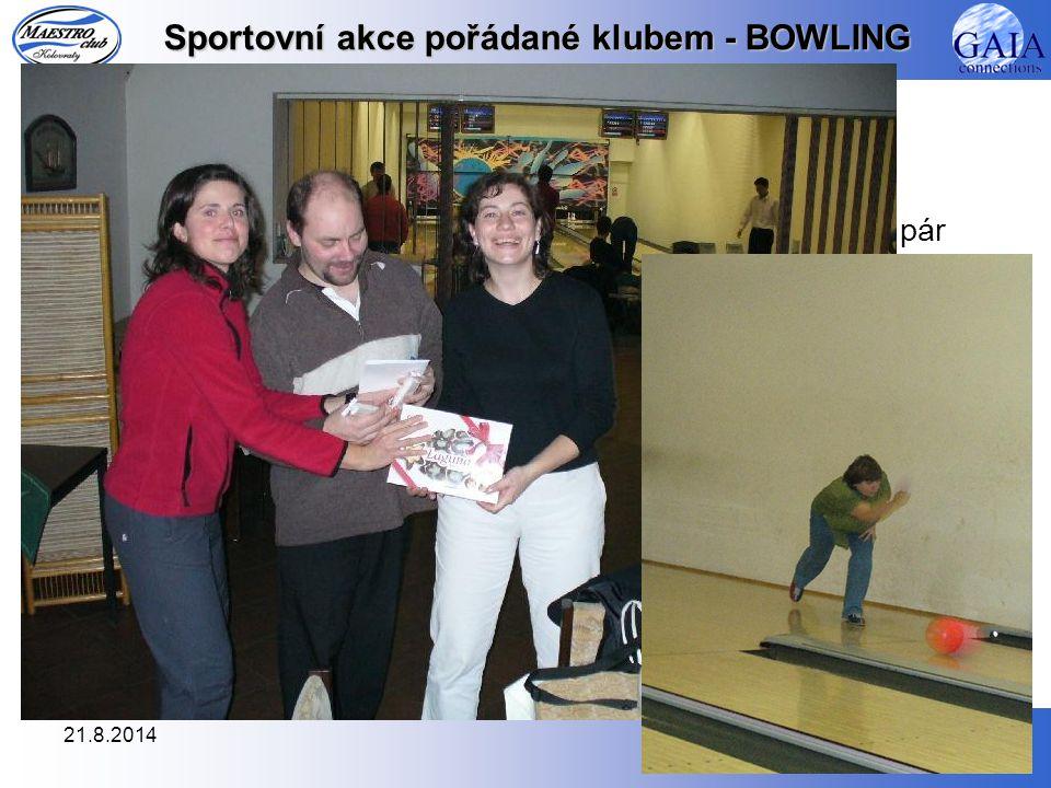 21.8.201413 Sportovní akce pořádané klubem - BOWLING 0.