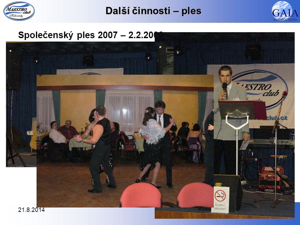 21.8.201458 Další činnosti – ples Společenský ples 2007 – 2.2.2006 V pátek 2.2.2007 jsme uspořádali Společenský ples. I letos se konal v KD U Boudů, k