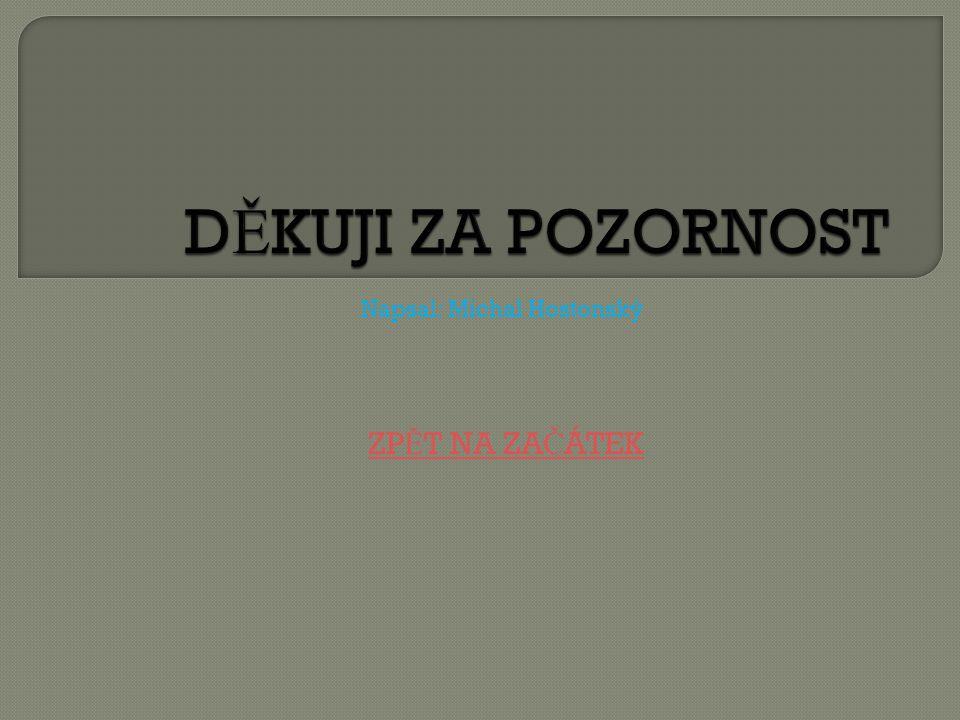 Napsal: Michal Hostonský ZP Ě T NA ZA Č ÁTEK