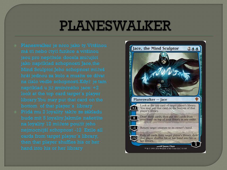 Planeswalker je n ě co jako ty.