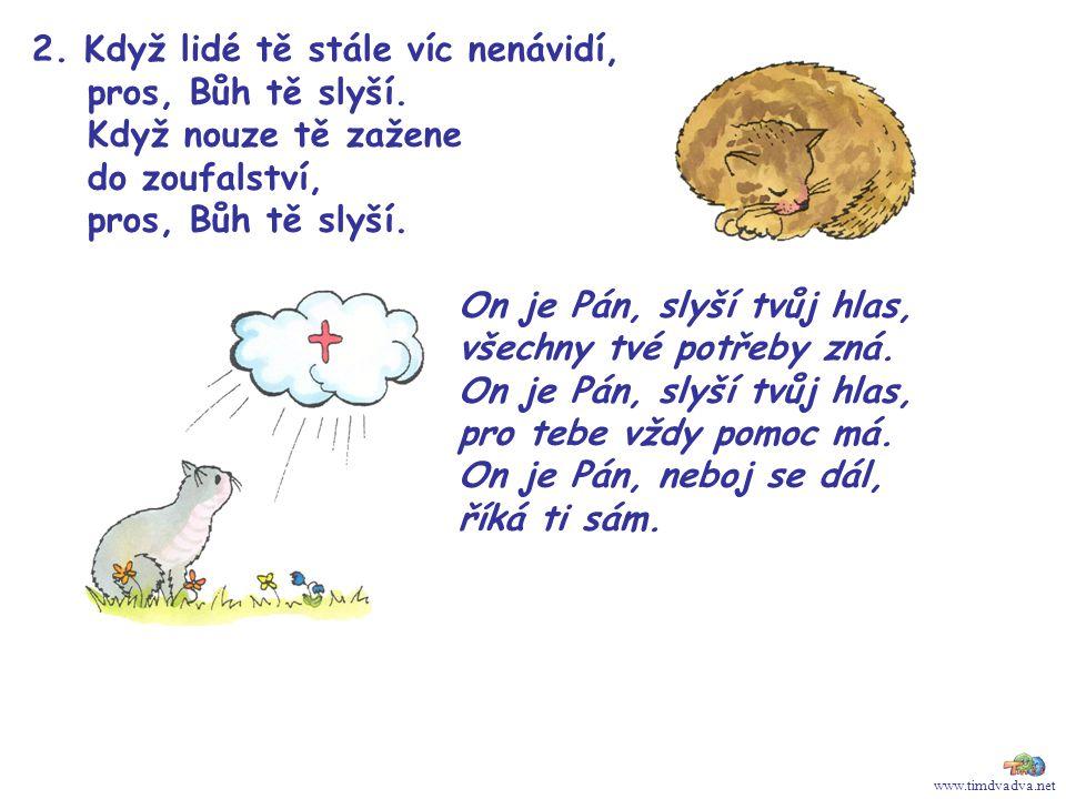 www.timdvadva.net 2. Když lidé tě stále víc nenávidí, pros, Bůh tě slyší.