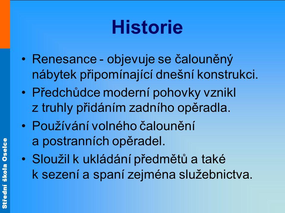 Střední škola Oselce Historie Rokoko - výrazně poznamenalo vzhled čalouněného nábytku.