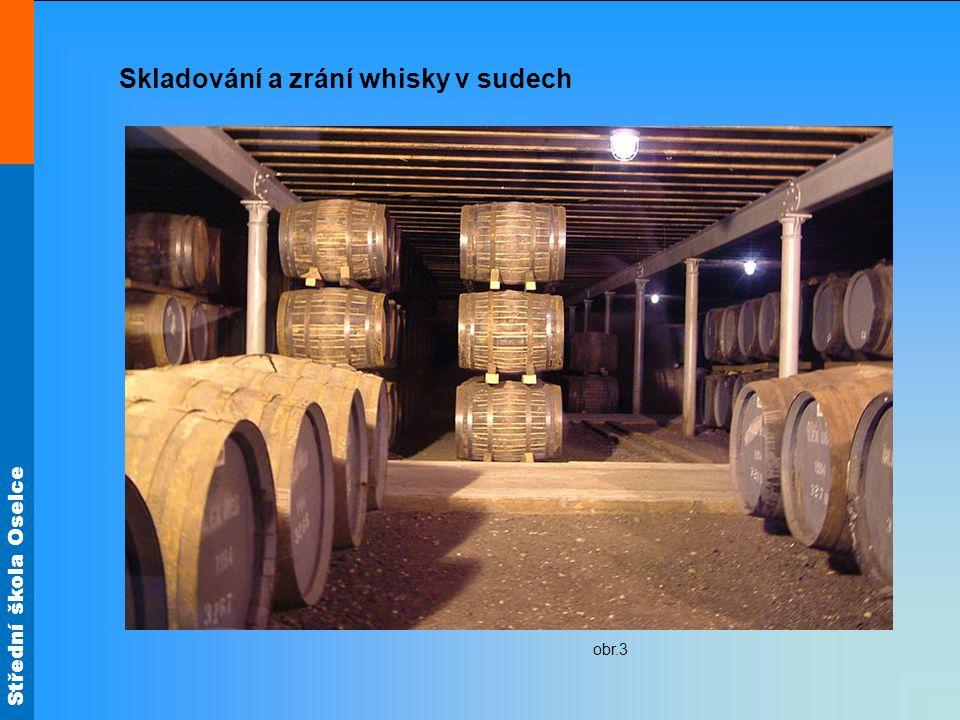 Střední škola Oselce Skladování a zrání whisky v sudech obr.3