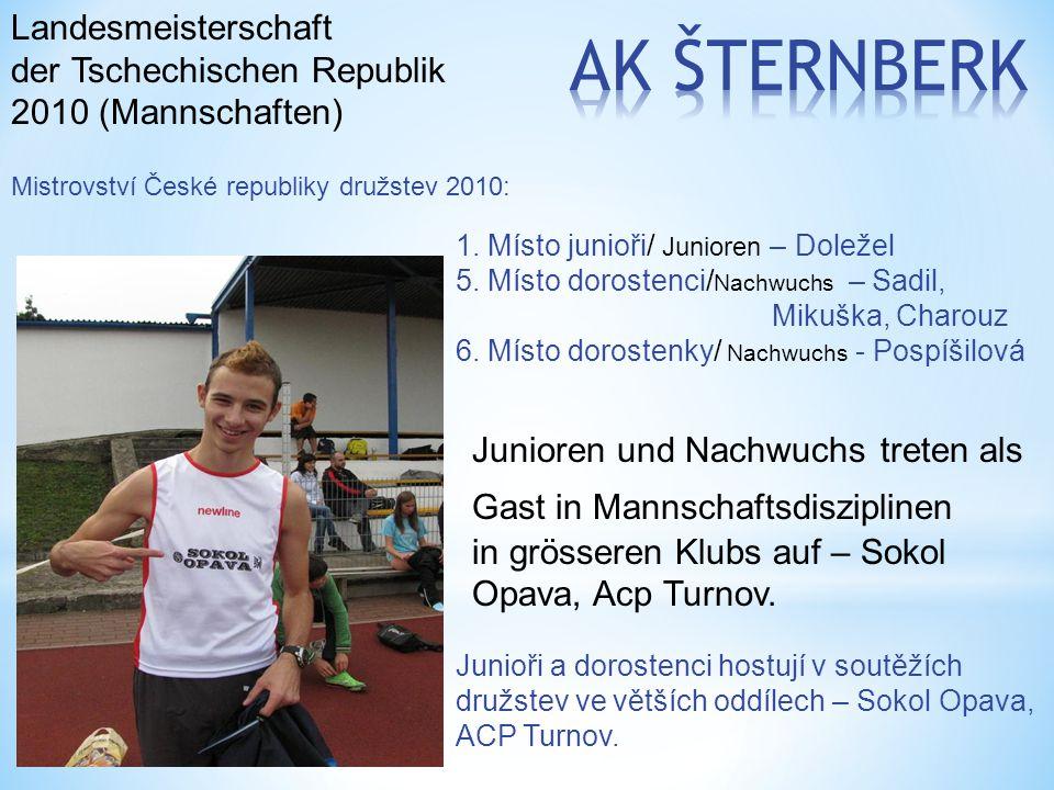 Mistrovství České republiky družstev 2010: 1. Místo junioři/ Junioren – Doležel 5. Místo dorostenci/ Nachwuchs – Sadil, Mikuška, Charouz 6. Místo doro