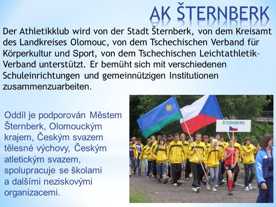 Oddíl je podporován Městem Šternberk, Olomouckým krajem, Českým svazem tělesné výchovy, Českým atletickým svazem, spolupracuje se školami a dalšími ne