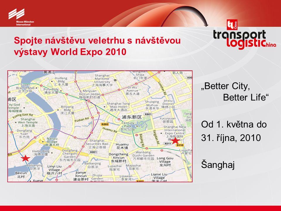 """Spojte návštěvu veletrhu s návštěvou výstavy World Expo 2010 """"Better City, Better Life"""" Od 1. května do 31. října, 2010 Šanghaj"""