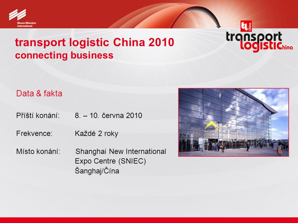 transport logistic China 2010 connecting business Příští konání: 8.