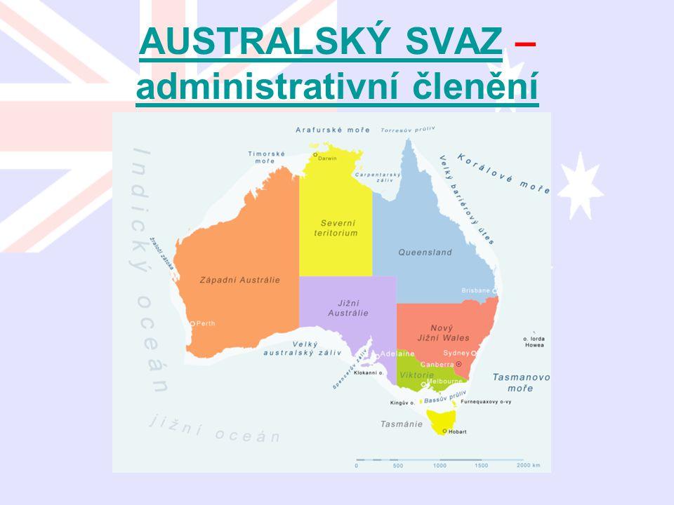 AUSTRALSKÝ SVAZAUSTRALSKÝ SVAZ – administrativní členění administrativní členění