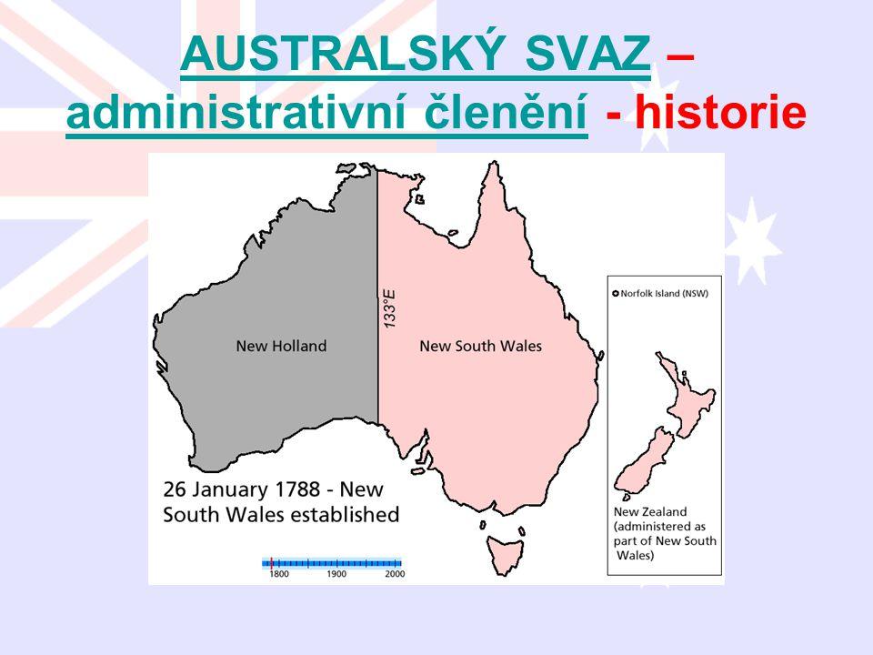 AUSTRALSKÝ SVAZAUSTRALSKÝ SVAZ – administrativní členění - historie administrativní členění