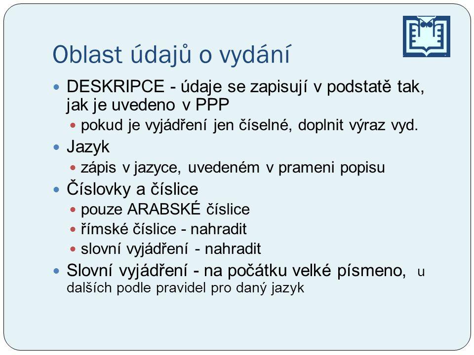 Oblast údajů o vydání Příklady 5.vyd. Vyd. 1. Vyd.