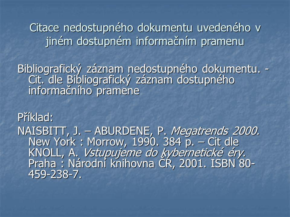 Stať ze sborníku: model: JMÉNO, Autora. Název příspěvku. In In Název zdrojového dokumentu. Vydání. Vydání. Místo vydání : Nakladatel, rok, rok, stránk