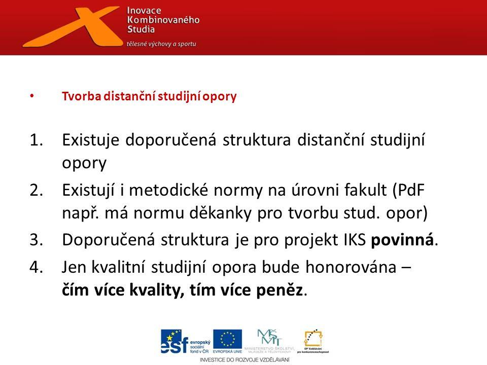 Tvorba distanční studijní opory 1.Existuje doporučená struktura distanční studijní opory 2.Existují i metodické normy na úrovni fakult (PdF např.