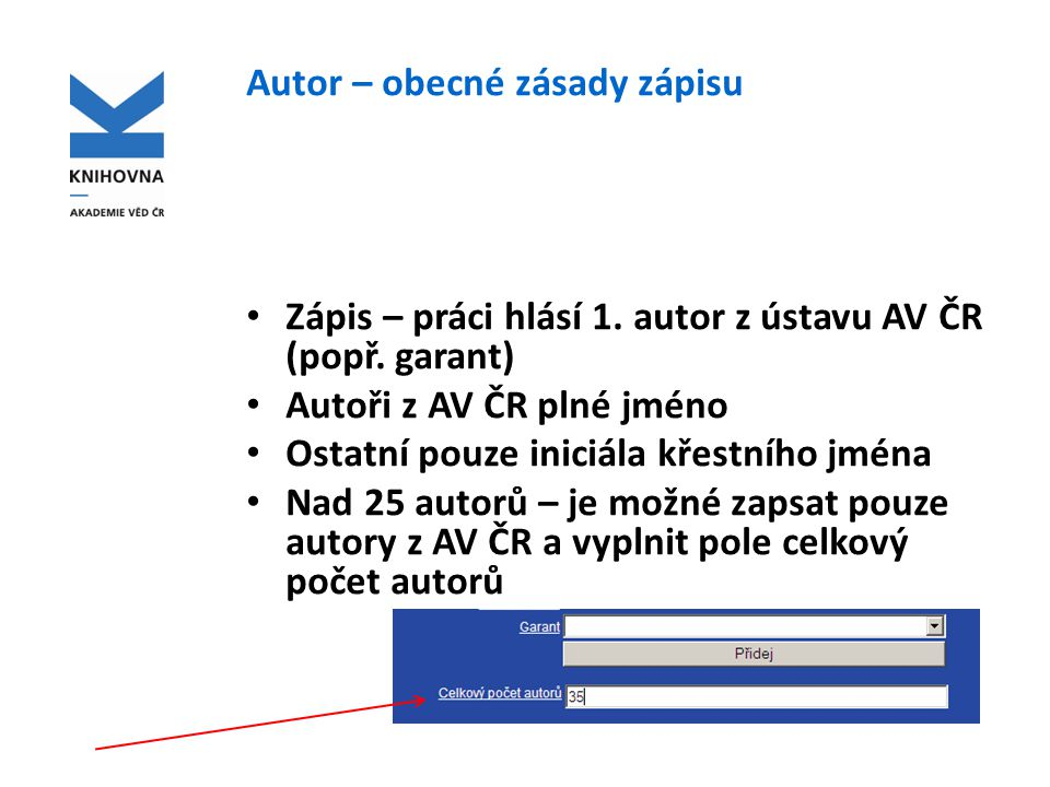 Garant – zápis ve formuláři Formuláře - garantem do RIV bude druhá autorka