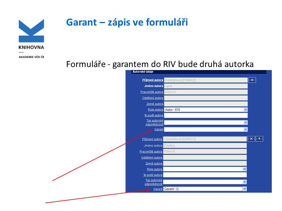 Garant - zápis v klientu Klient - garantem do RIV bude druhá autorka