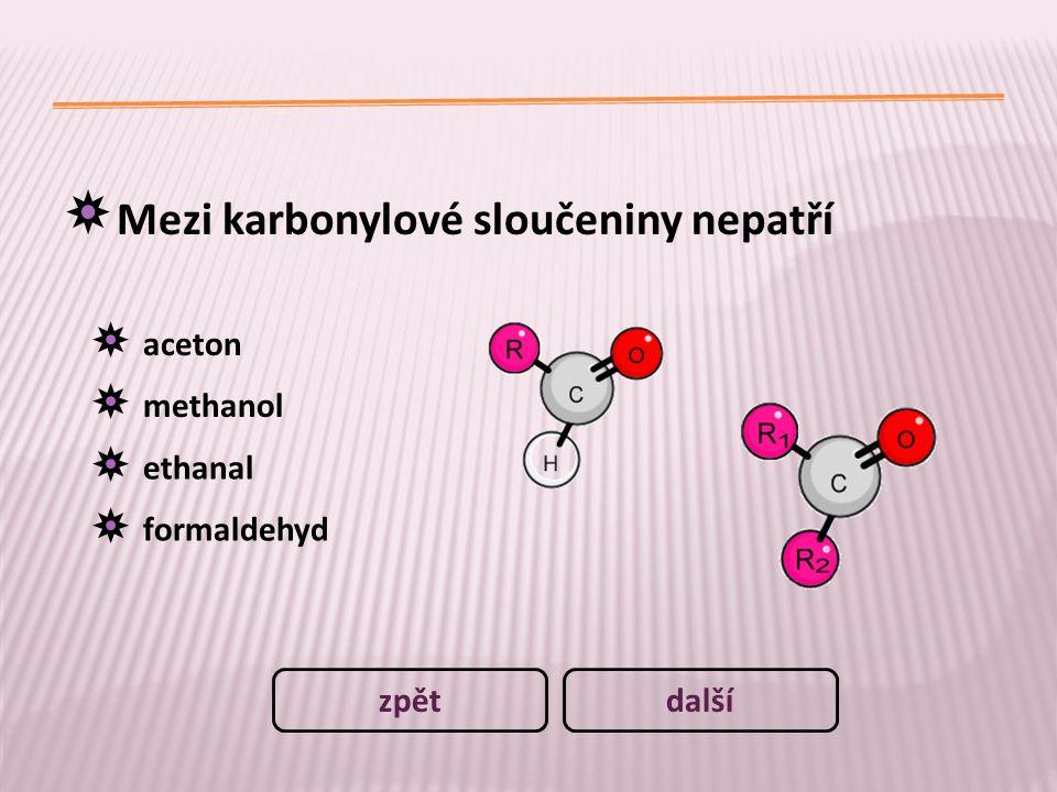Mezi karbonylové sloučeniny nepatří aceton methanol ethanal formaldehyd dalšízpět