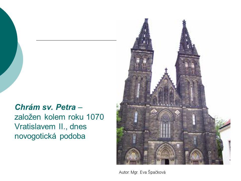 Chrám sv. Petra – založen kolem roku 1070 Vratislavem II., dnes novogotická podoba Autor: Mgr.